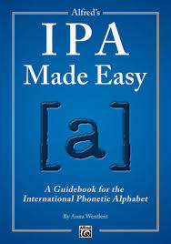 We just love what they do! Alfred S Ipa Made Easy A Guidebook For The International Phonetic Alphabet Wentlent Anna 9781470615611 Amazon Com Books