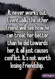 It Never Works Out Eventually The Other Friend Will See How He Can Unique Losing A Friendship