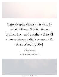 Define Quote 39 Wonderful Unity Despite Diversity Is Exactly What Defines Christianity As