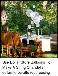 memes chandelier and use dollar balloons to make a string chandelier