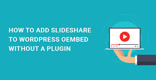 slideshare api how to add slideshare to wordpress oembed without a plugin skt themes