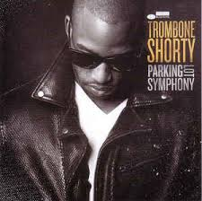 <b>Trombone Shorty</b> - <b>Parking</b> Lot Symphony (2017, Vinyl) | Discogs