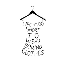 Clothes Quotes Delectable Life Is Too Short To Wear Boring Clothes Lularoe Pinterest