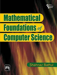 Mathematical Foundations Of Computer Science By Shahnaz Bathul