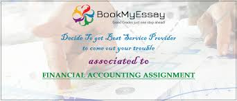 decide to get best service provider to come out your trouble decide to get best service provider to come out your trouble associated to financial accounting assignment