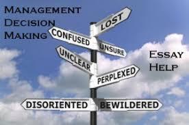 Decision Essay Free Essay Paper On Management Decision Making