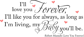 I Love You Baby Quotes Extraordinary I'll Love Your Forever Baby Quotes Nursery Vinyl Wall Quotes