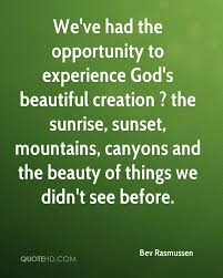 God\'s Beauty Quotes Best Of Bev Rasmussen Quotes QuoteHD