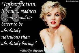 Marilyn Monroe Quotes Imperfection Is Beauty Best Of Marilyn Monroe Inspirational Quotes Imperfection Is Beauty Madness