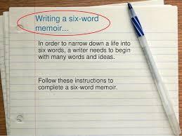 best word memoirs ideas six word memoirs six six word memoirs by julie turnbull via slideshare great explanation of steps for anyone