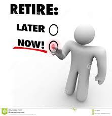 retire now vs later choose end leave job career touch screen stock retire now vs later choose end leave job career touch screen