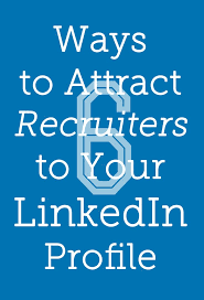 best images about goodwill job seeker tips 6 ways to attract recruiters to your linkedin profile