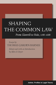 Common Law Essay Shaping The Common Law From Glanvill To Hale 1188 1688 Essays By