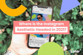 insram aesthetic going in 2021