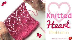 Knitted Heart Pattern Interesting Heart Knitting Pattern How To Knit Hearts YouTube