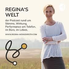 Regina's Welt - der Podcast rund um Stimme, Wirkung, Performance am Telefon, im Büro, im Leben.