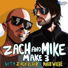 Zach And Mike Make 3