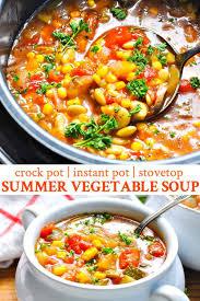 Easy Light Summer Soups Summer Vegetable Soup Instant Pot Crock Pot Stovetop