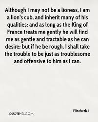 lioness and cubs quotes. Perfect And Although I May Not Be A Lioness Am Lionu0027s Cub And Inherit Intended Lioness And Cubs Quotes