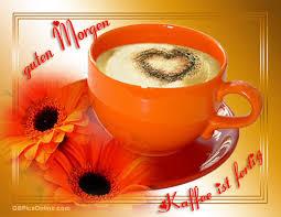 Guten Morgen Kaffee Ist Fertig Kaffee Bild 12608