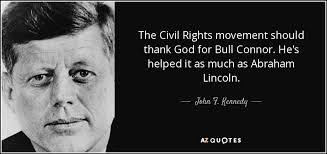 Civil Rights Quotes Stunning John F Kennedy Quote The Civil Rights Movement Should Thank God