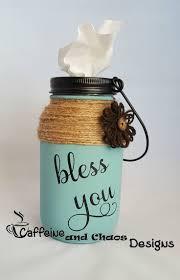 mason jar tissue holder bless you tissue jar tissue holder kleenex holder by caffeinechaosdesigns on make this and leave lid insert out for easy