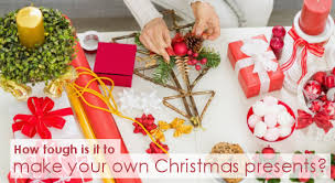 How tough is it to make your own Christmas presents?