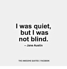 I Was Quiet But I Was Not Blind Jane Austin THE AWESOME QUOTES I Unique Blind Quotes