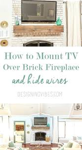 how to mount over brick fireplace installing tv wall on hide wires