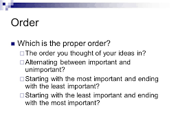 advanced essay structure order and transitions moving from a list  order which is the proper order the order you thought of your ideas in