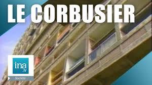 La Cité Radieuse De Le Corbusier à Marseille Archive Ina