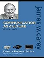 communication as culture essays on media and society by james w  communication as culture essays on media and society