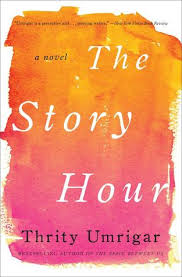 the story hour by thrity umrigar the story hour