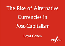 the rise of alternative currencies in post capitalism society cohen essay graphic