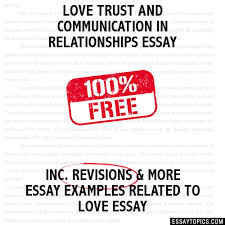trust and communication in relationships essay love trust and communication in relationships essay