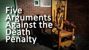 five arguments against the death penalty five arguments against the death penalty