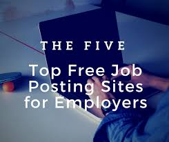 The Five Top Free Job Posting Sites For Employers