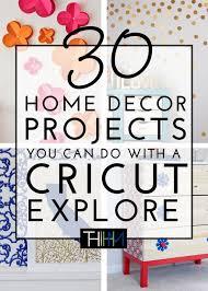cricut home decor ideas 30 home decor projects you can make with a cricut explore cricut