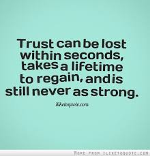 Strong Relationship Quotes Adorable Trust Can Be Lost Within Seconds Takes A Lifetime To Regain And Is