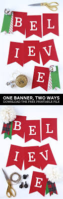 Free Printable Believe #Christmas Banner with two fun styles to choose  from. Download the