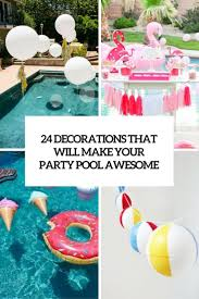 Decoration Stuff For Party 17 Best Ideas About Kid Pool Parties On Pinterest Pool Parties
