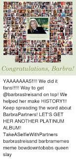 Another Word For Congratulations Congratulations Barbra Yaaaaaaas We Did It Fans Way To Get