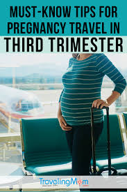 third trimester travel what you need