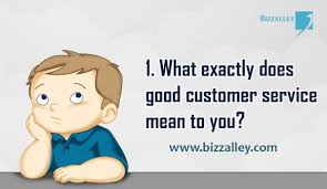 What Does Good Customer Service Mean To You Bizzalleys Business Q A
