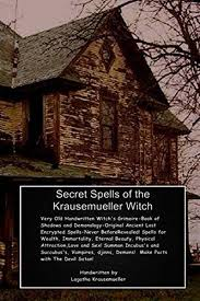 secret spells of the krausemueller old witch her old handwritten grimoire book of shadows and