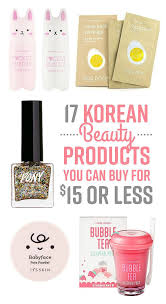 17 korean beauty s you can for 15 or less