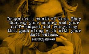 addiction quotes page quotestoquotes drug are a waste of time