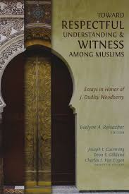 toward respectful understanding and witness among muslims essays toward respectful understanding and witness among muslims essays in honor of j dudley woodberry evelyne a reisacher joseph l cumming dean s gilland