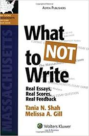 what not to write real essays real scores real feedback  what not to write real essays real scores real feedback massachusetts bar exam essay book bar review series