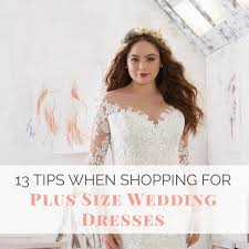 13 tips for ping for plus size wedding dresses